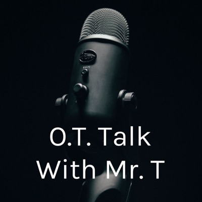 O.T. Talk With Mr. T
