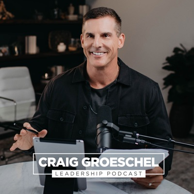 Craig Groeschel Leadership Podcast:Life.Church