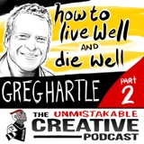 Listener Favorites: Greg Hartle | How to Live Well and Die Well With Greg Hartle Pt. 2