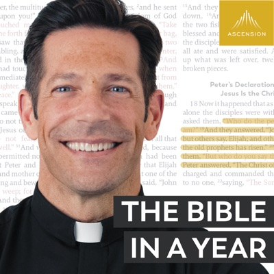 The Bible in a Year (with Fr. Mike Schmitz):Ascension Catholic Faith Formation