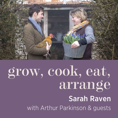 Grow, cook, eat, arrange with Sarah Raven & Arthur Parkinson