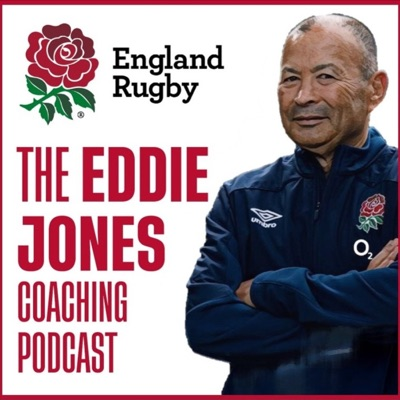 The Eddie Jones Coaching Podcast:England Rugby