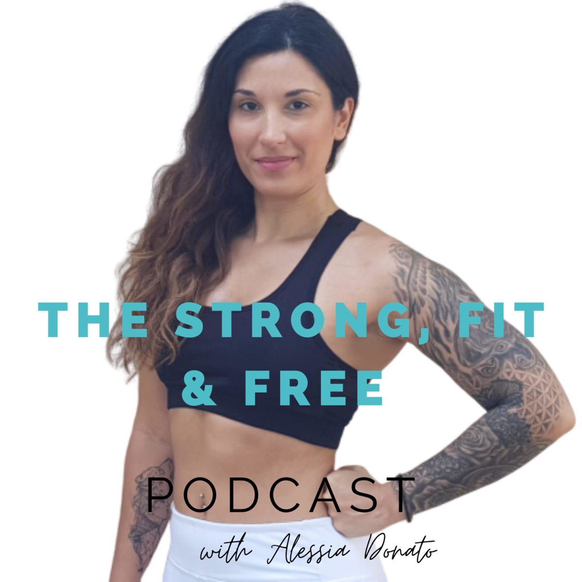 The Strong, Fit & Free Podcast