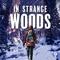 In Strange Woods
