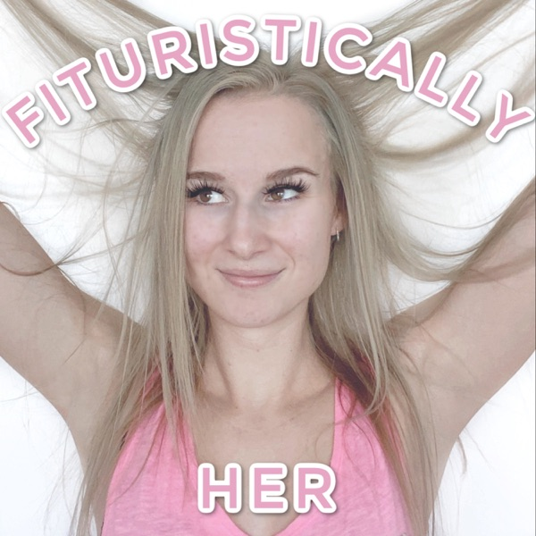 Fituristically Her podcast show image
