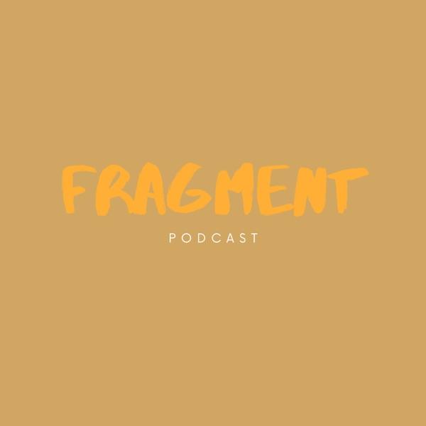 Fragment Podcast