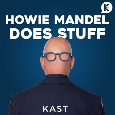 Howie Mandel Does Stuff Podcast:Kast Media