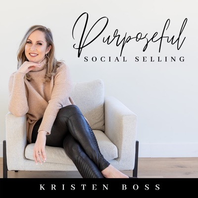 Purposeful Social Selling:Kristen Boss