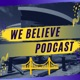 We Believe Podcast