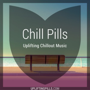 Chill Pills - Uplifting Chillout Music featuring downtempo, vocal and instrumental chill out, lofi chillhop, lounge, modern c