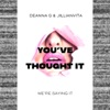You've Thought It (We're Saying It) artwork