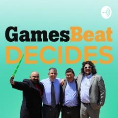 GamesBeat Decides