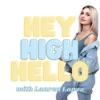 Hey, High, Hello!