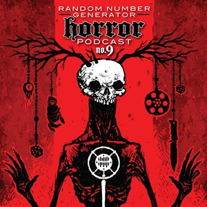 Random Number Generator Horror Podcast No. 9