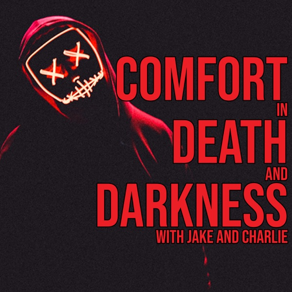 Comfort in Death and Darkness