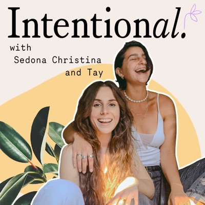 Intentional with Sedona Christina and Tay:sedonachristina
