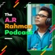 The A.R. Rahman Podcast