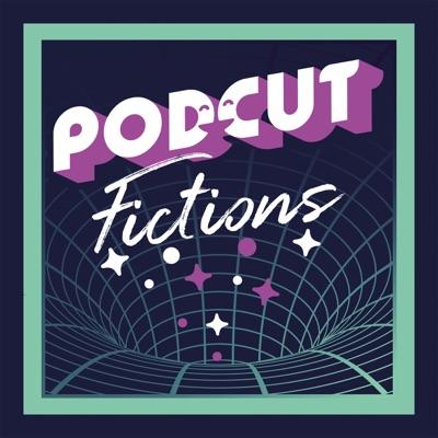 Podcut Fictions
