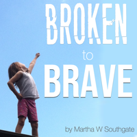 Broken to Brave podcast