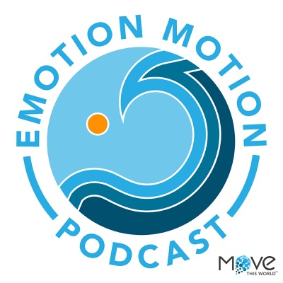 The Emotion Motion Podcast:Move This World Audio Network