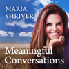 Meaningful Conversations with Maria Shriver - Shriver Media and Cadence13