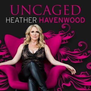 Heather Havenwood UnCaged™