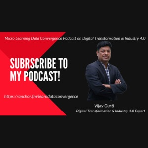 Learn Data Convergence Micro Podcast: Digital Transformation, Industry 4.0 & Emerging Tech