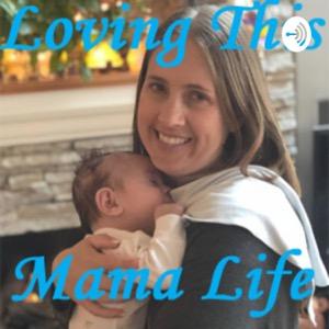 Loving This Mama Life