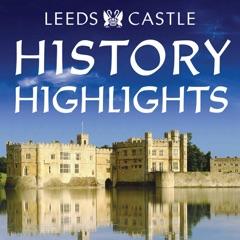 Leeds Castle's History Highlights