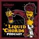 Liquid Chords