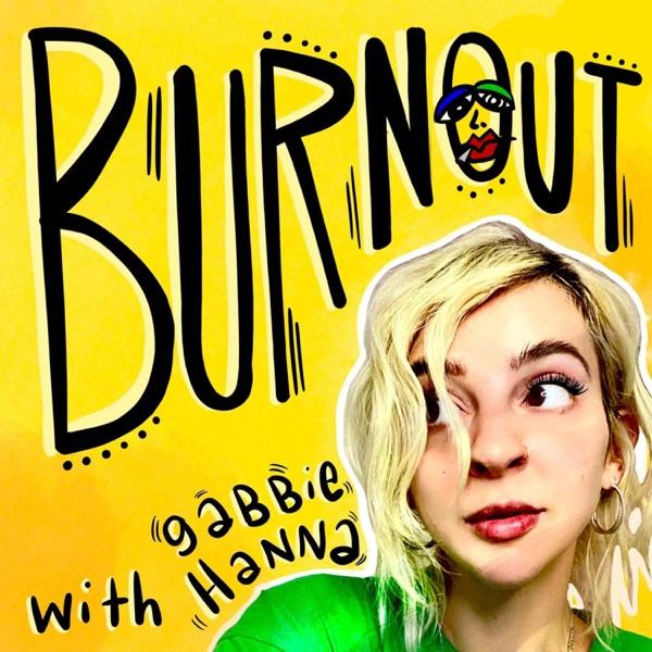 Burnout with Gabbie Hanna