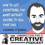 Michael F. Schein | How to Get Everything You Want Without Having to Sell Your Soul