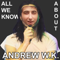 All We Know About Andrew W.K.