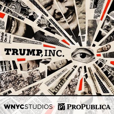 Trump, Inc.:WNYC Studios