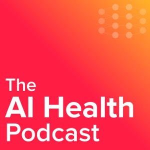 The AI Health Podcast