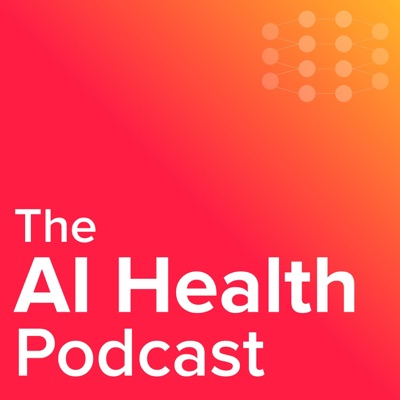 The AI Health Podcast:Oishi Banerjee, Pranav Rajpurkar, Adriel Saporta