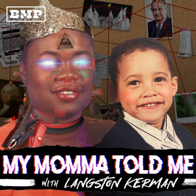 My Momma Told Me with Langston Kerman:Big Money Players Network & iHeartRadio