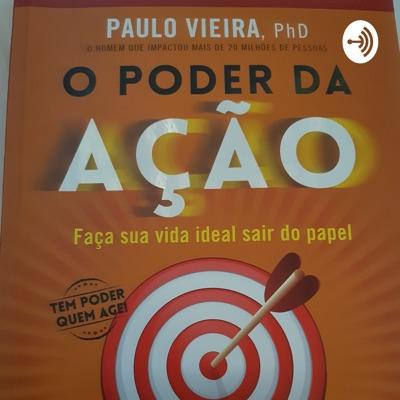 O Poder da Ação- Resumo Comentado:Elba Adilza Santa Barbara Moreira