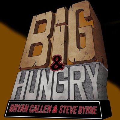 Big & Hungry:Bryan Callen