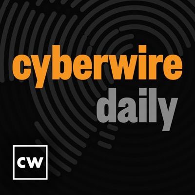 The CyberWire Daily:The CyberWire