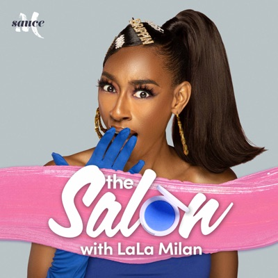The Salon with Lala Milan:More Sauce & Lala Milan