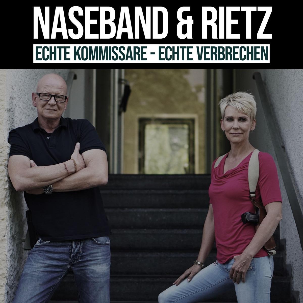 Naseband & Rietz. Echte Kommissare – Echte Verbrechen