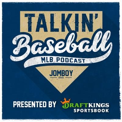 Talkin' Baseball (MLB Podcast):Jomboy Media
