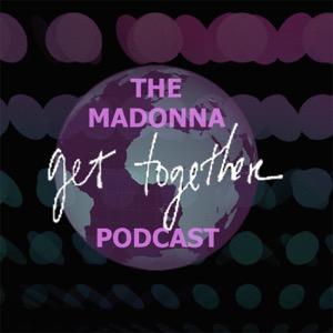 The Madonna Get Together Podcast
