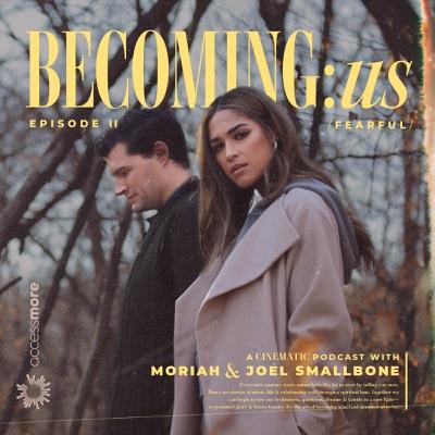 BECOMING:us with Moriah & Joel Smallbone:AccessMore