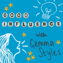 Good Influence with Gemma Styles