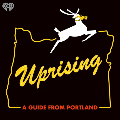 Uprising: A Guide From Portland:iHeartRadio