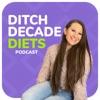 Ditch Decade Diets Podcast artwork