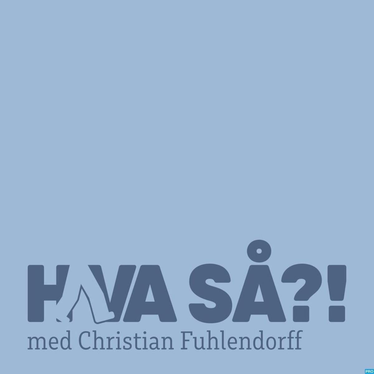 Hva så?! med Christian Fuhlendorff