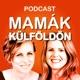Mamák Külföldön Podcast